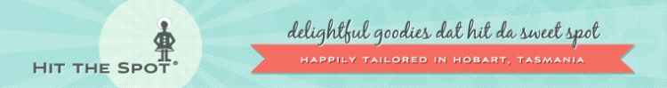 Banner image for Hit the Spot on Etsy. Hit the Spot. Delightful goodies dat hit da sweet spot. Happily tailored in Hobart, Tasmania.